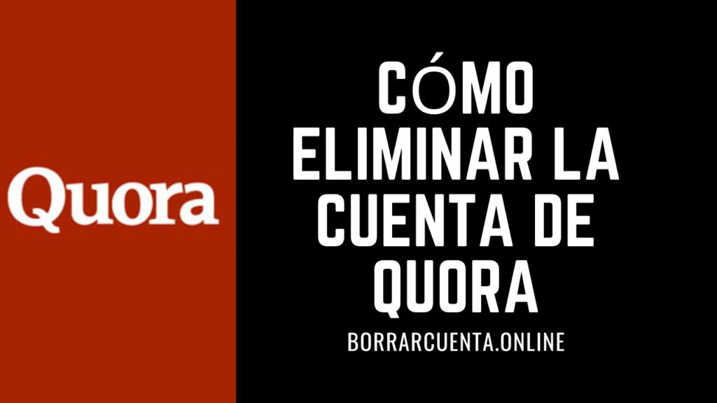 Cómo eliminar la cuenta de Quora